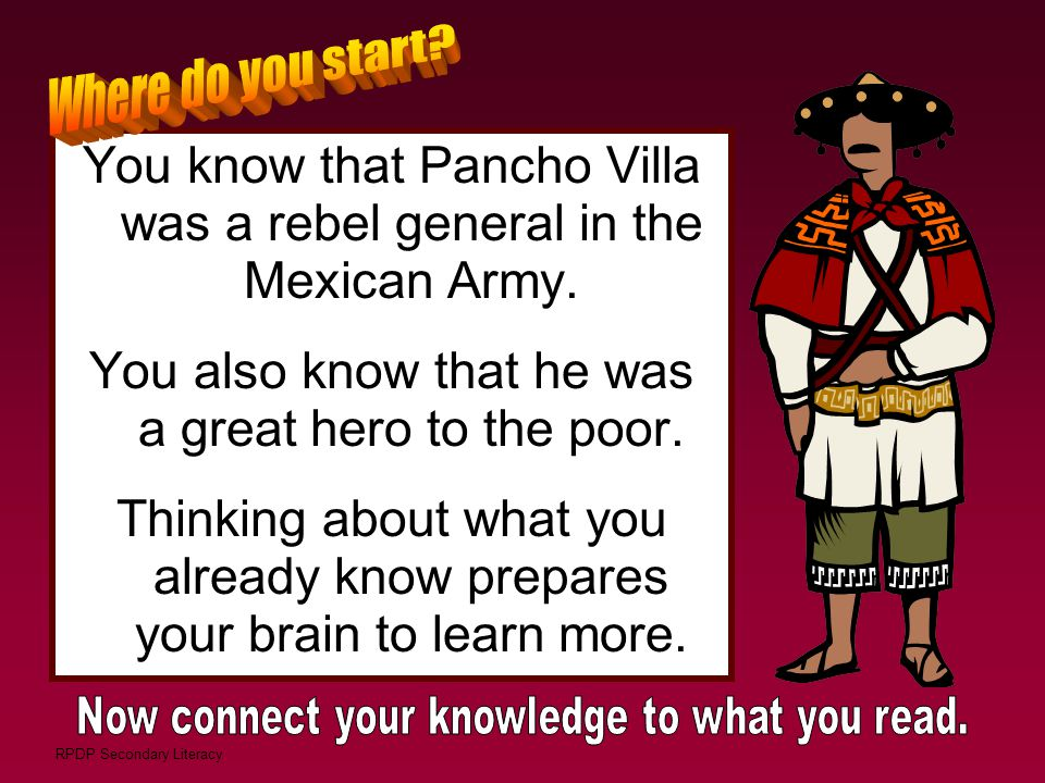 Where do you start You know that Pancho Villa was a rebel general in the Mexican Army. You also know that he was a great hero to the poor.
