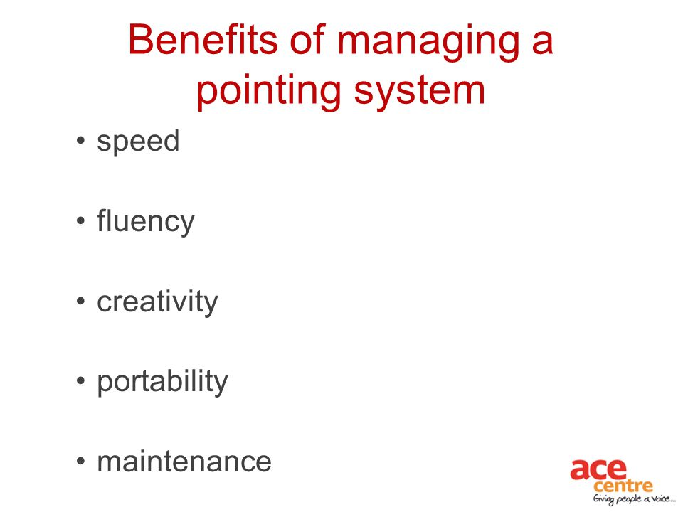 Benefits of managing a pointing system