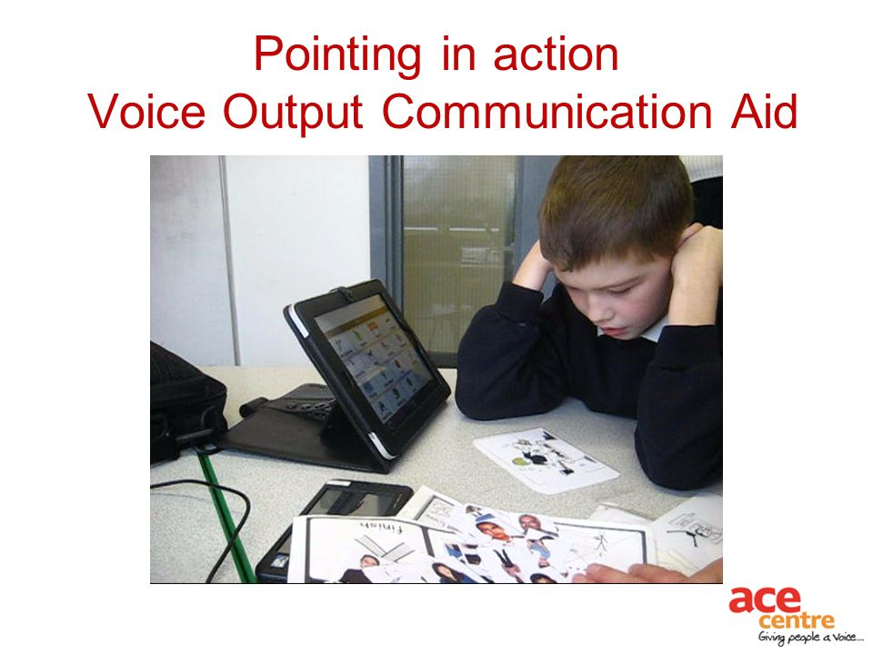 Pointing in action Voice Output Communication Aid