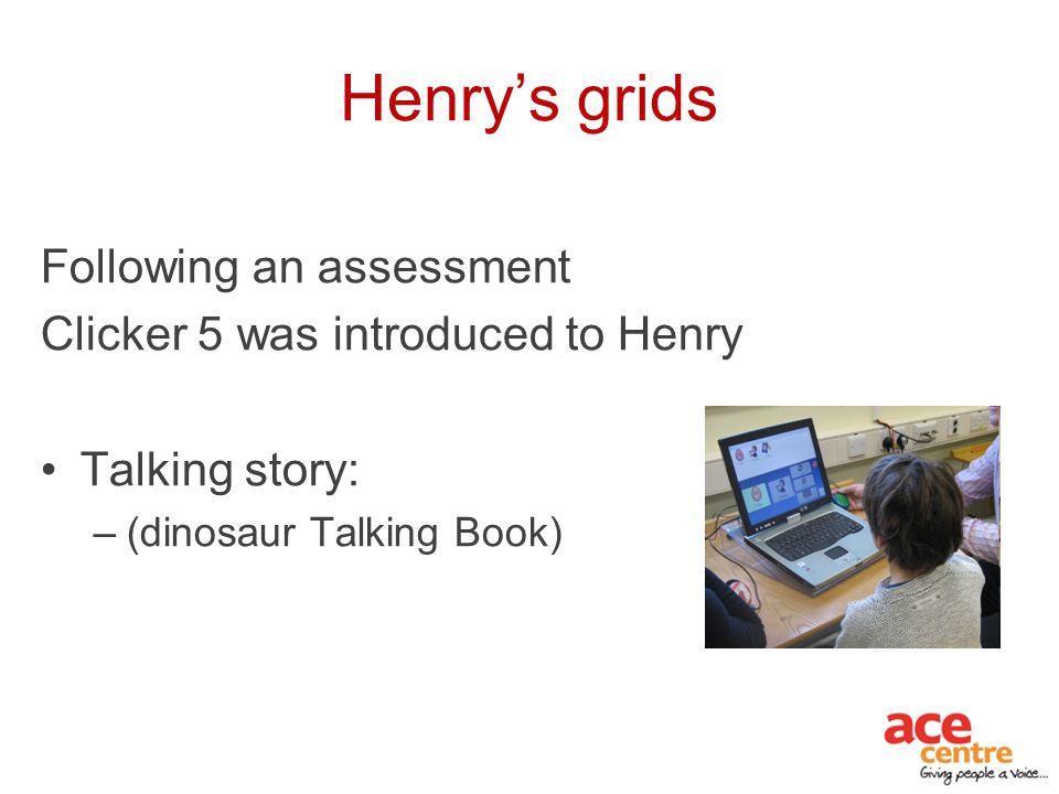 Henry's grids Following an assessment