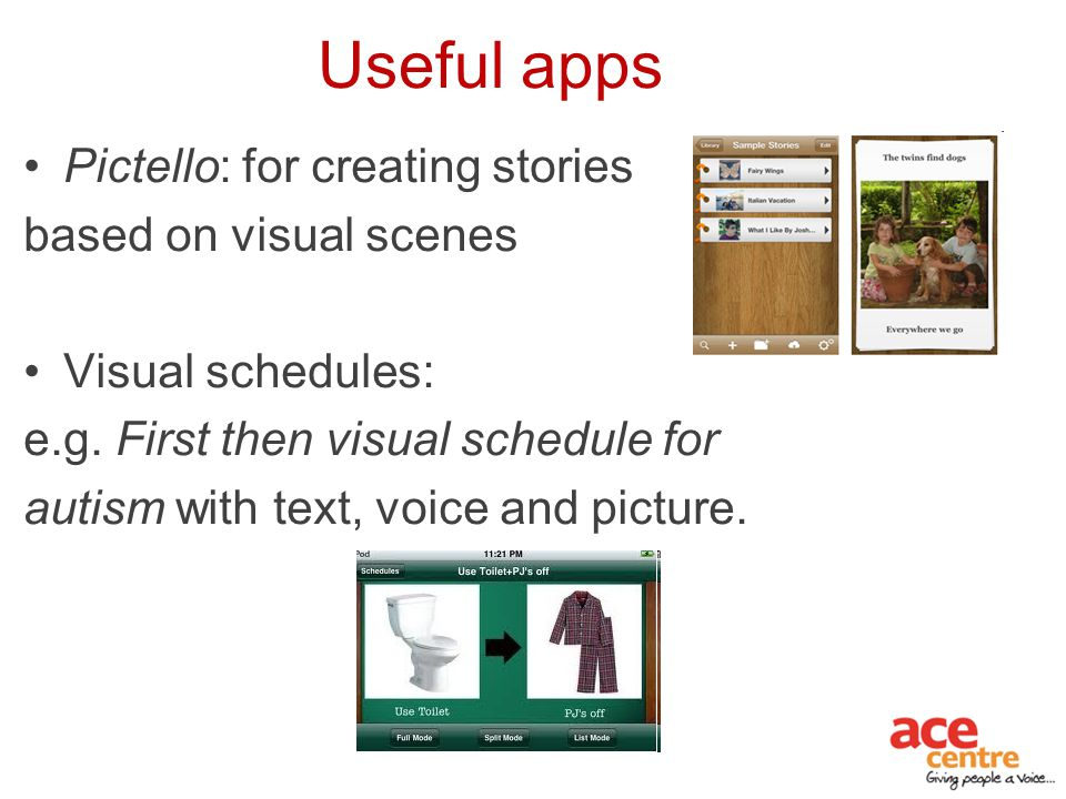 Useful apps Pictello: for creating stories based on visual scenes