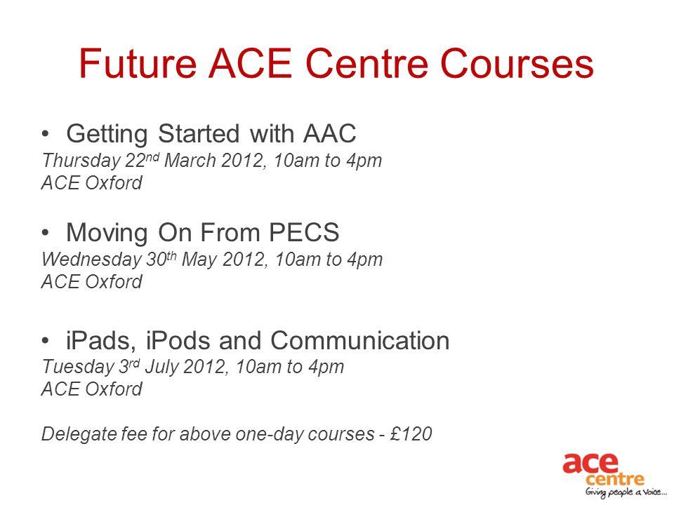 Future ACE Centre Courses