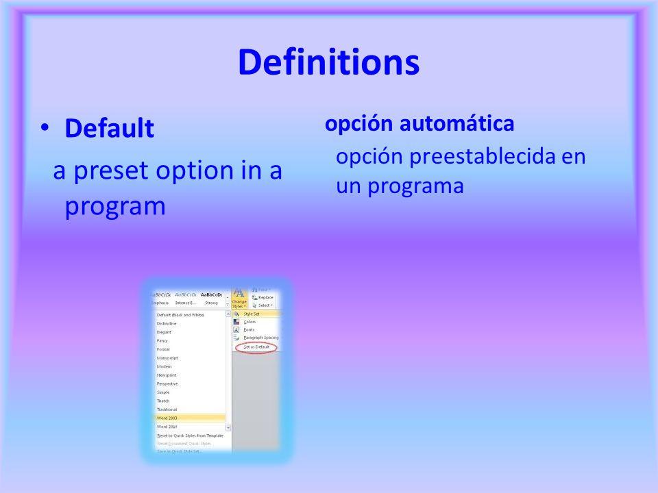 Definitions Default a preset option in a program opción automática