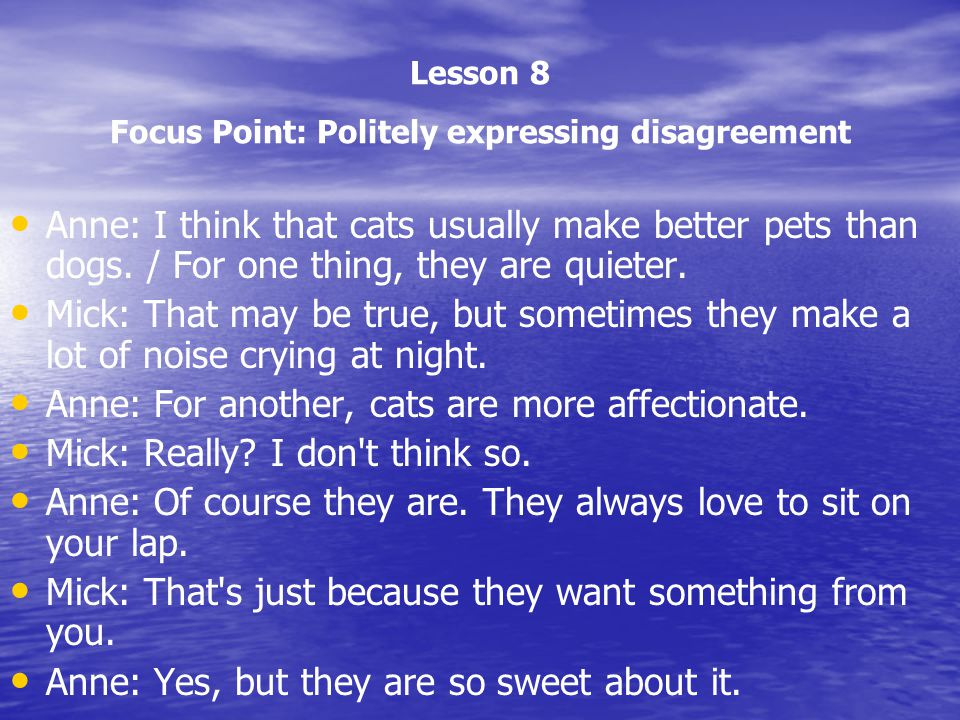 Lesson 8 Focus Point: Politely expressing disagreement