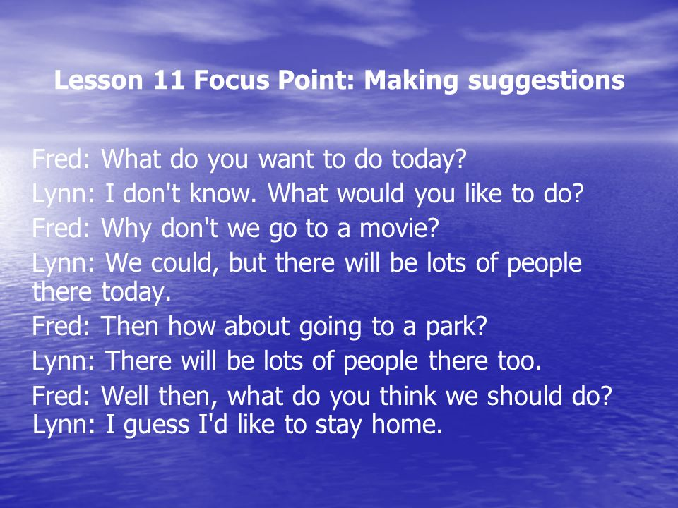 Lesson 11 Focus Point: Making suggestions