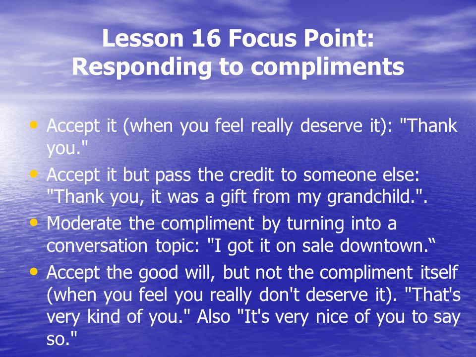 Lesson 16 Focus Point: Responding to compliments