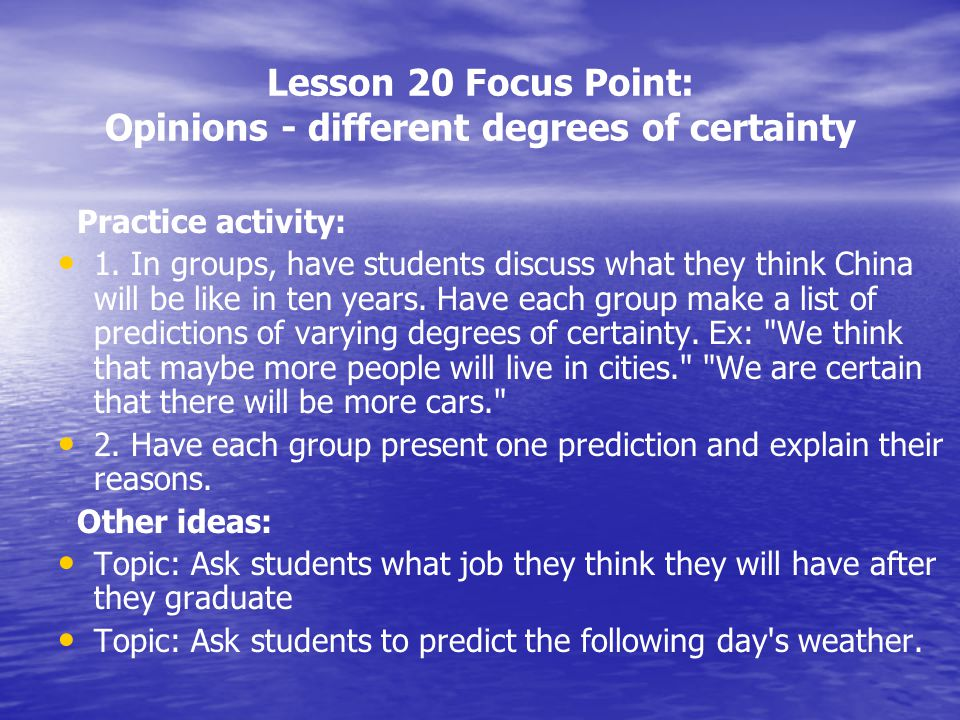 Lesson 20 Focus Point: Opinions - different degrees of certainty