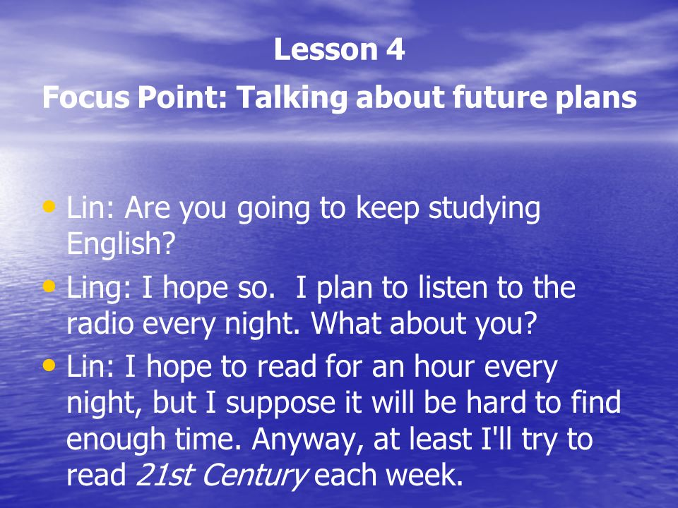 Lesson 4 Focus Point: Talking about future plans