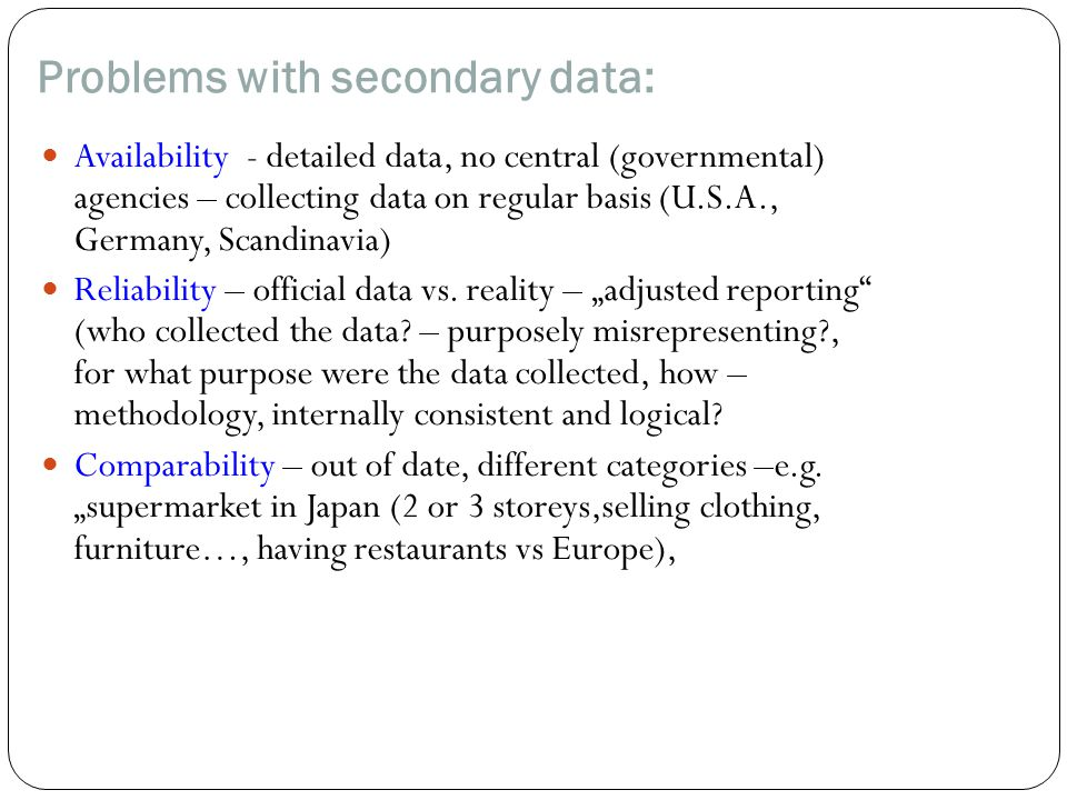 Problems with secondary data: