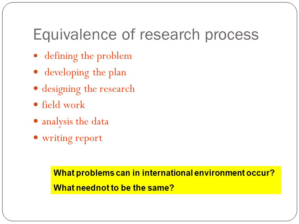 Equivalence of research process