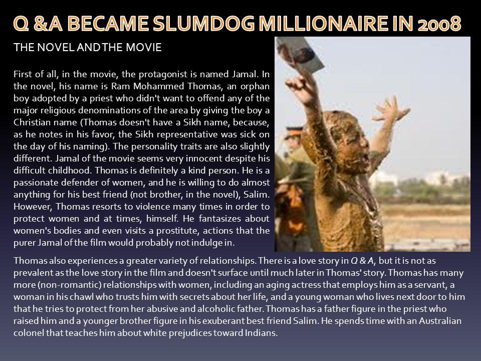 Q &A BECAME SLUMDOG MILLIONAIRE IN 2008