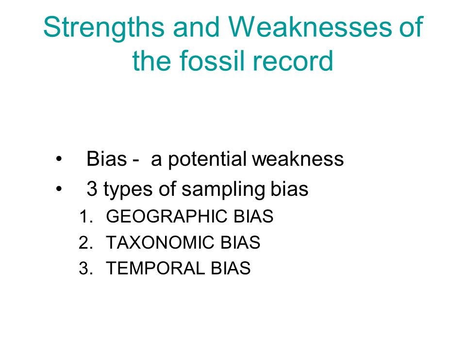Strengths and Weaknesses of the fossil record