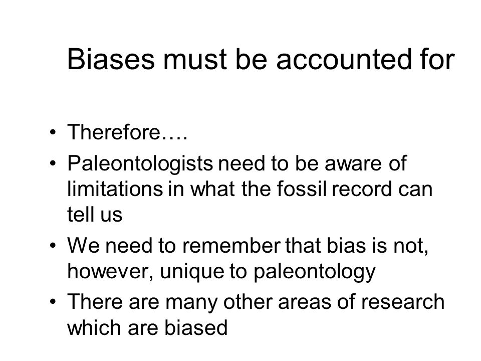 Biases must be accounted for