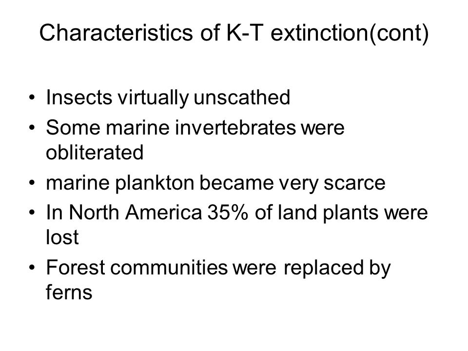 Characteristics of K-T extinction(cont)