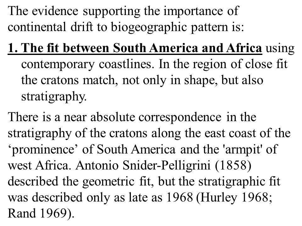 The evidence supporting the importance of continental drift to biogeographic pattern is: