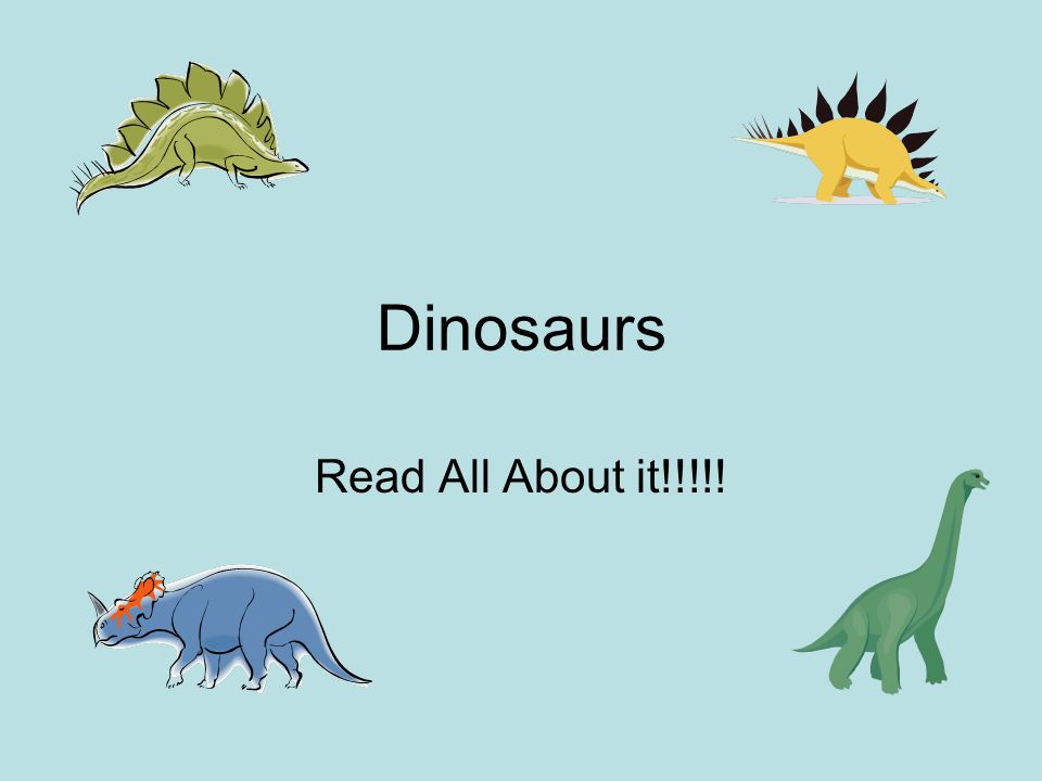 Dinosaurs Read All About it!!!!!