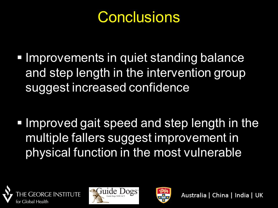 Conclusions Improvements in quiet standing balance and step length in the intervention group suggest increased confidence.