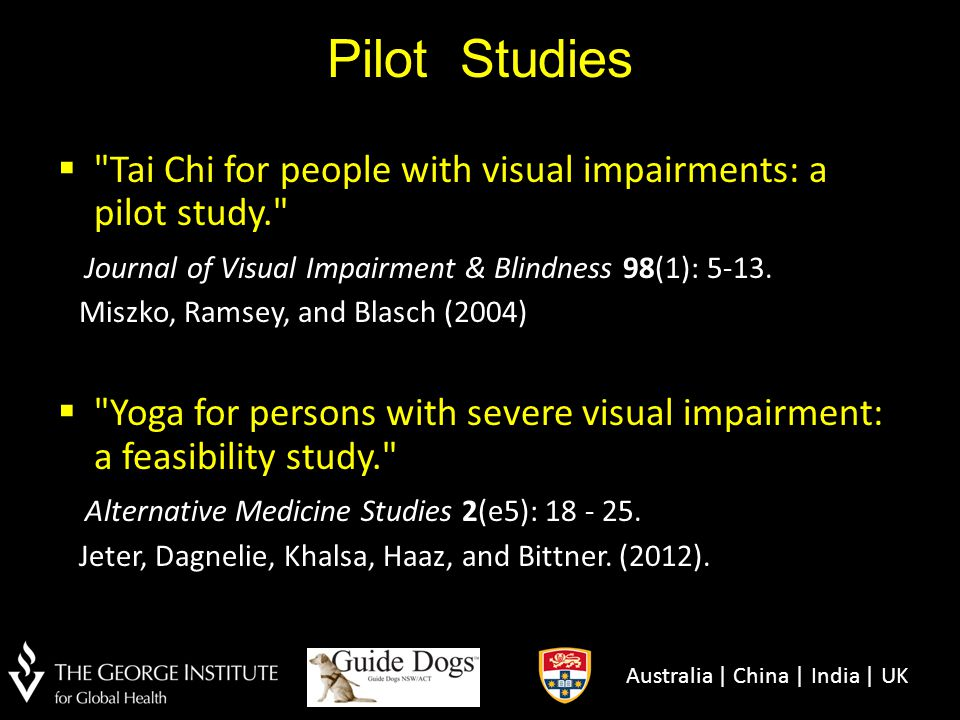 Pilot Studies Tai Chi for people with visual impairments: a pilot study. Journal of Visual Impairment & Blindness 98(1): 5-13.