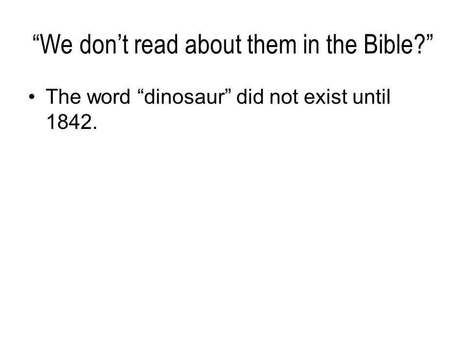 We don't read about them in the Bible