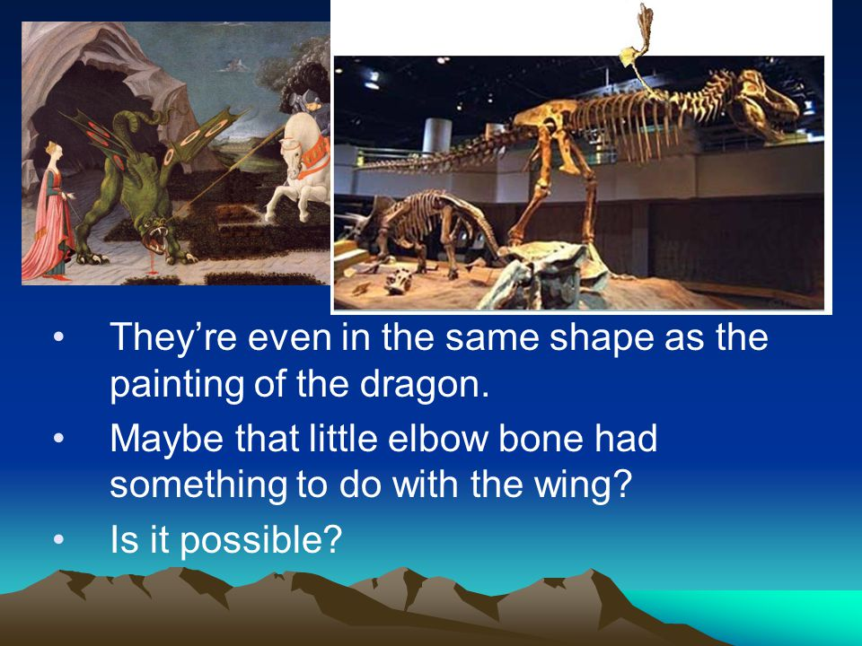 They're even in the same shape as the painting of the dragon.