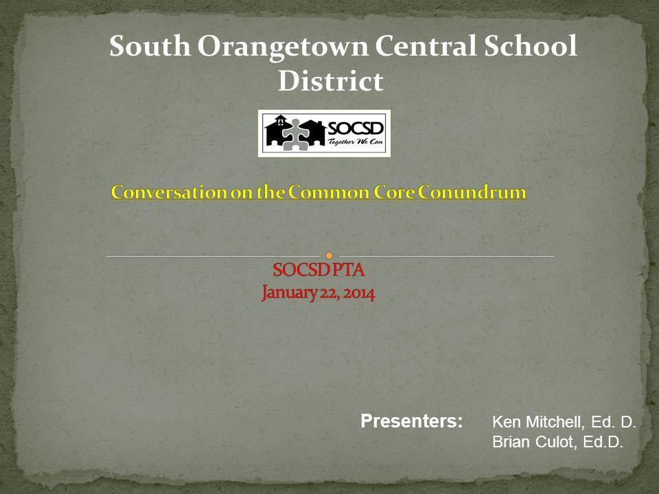 Conversation on the Common Core Conundrum SOCSD PTA January 22, 2014
