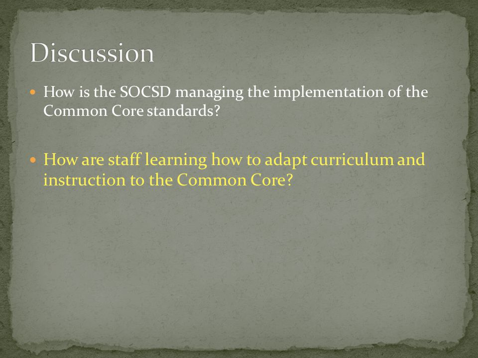 Discussion How is the SOCSD managing the implementation of the Common Core standards