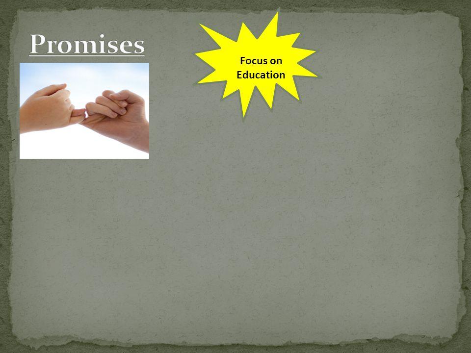 Promises Focus on Education
