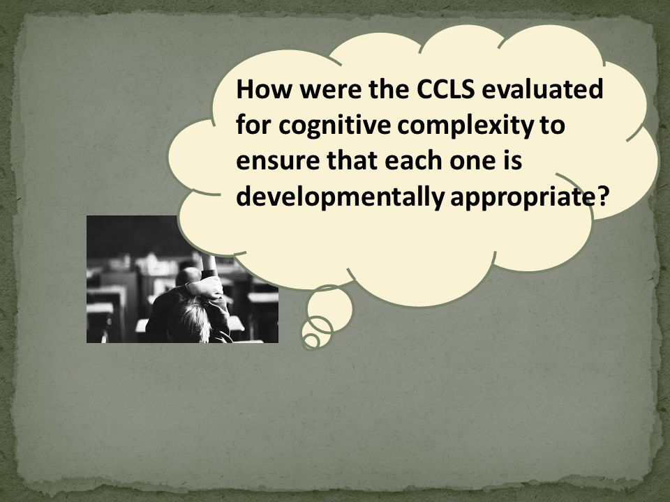 How were the CCLS evaluated for cognitive complexity to ensure that each one is developmentally appropriate
