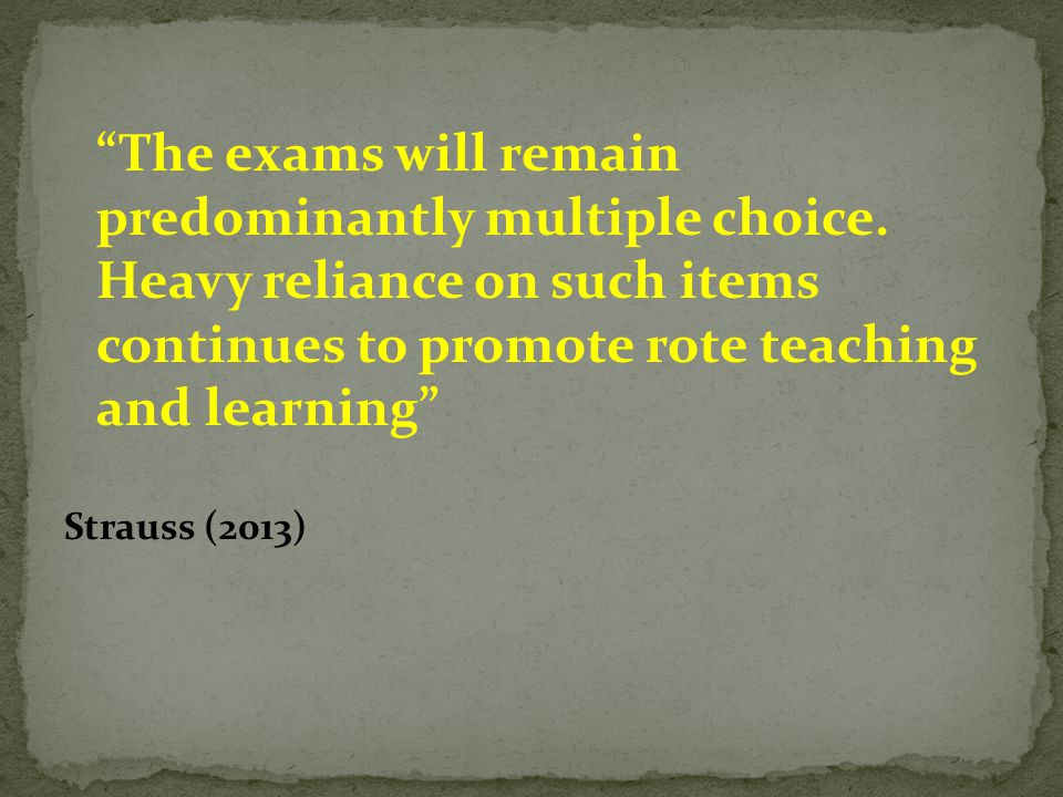The exams will remain predominantly multiple choice