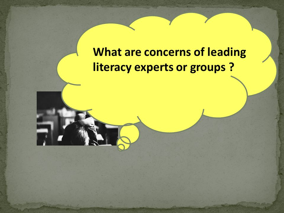 What are concerns of leading literacy experts or groups