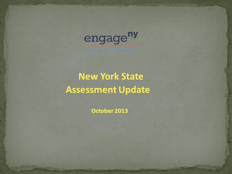 New York State Assessment Update October 2013