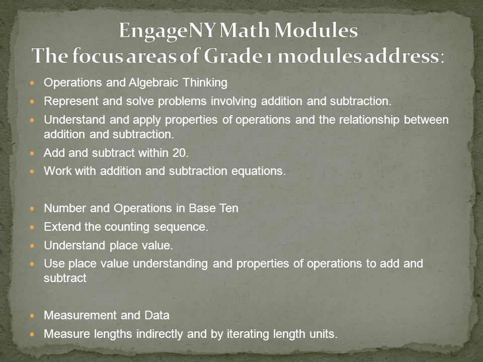 EngageNY Math Modules The focus areas of Grade 1 modules address: