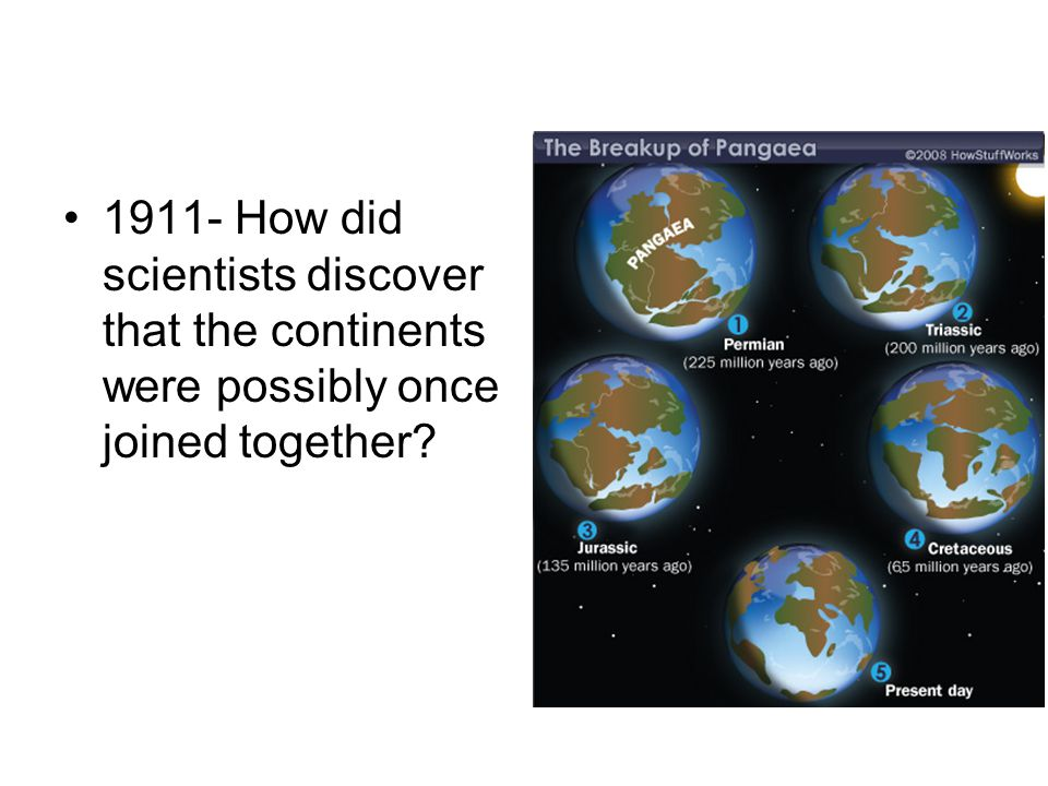 1911- How did scientists discover that the continents were possibly once joined together