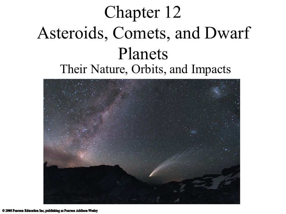 Chapter 12 Asteroids, Comets, and Dwarf Planets