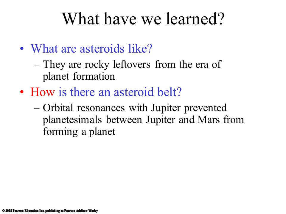 What have we learned What are asteroids like