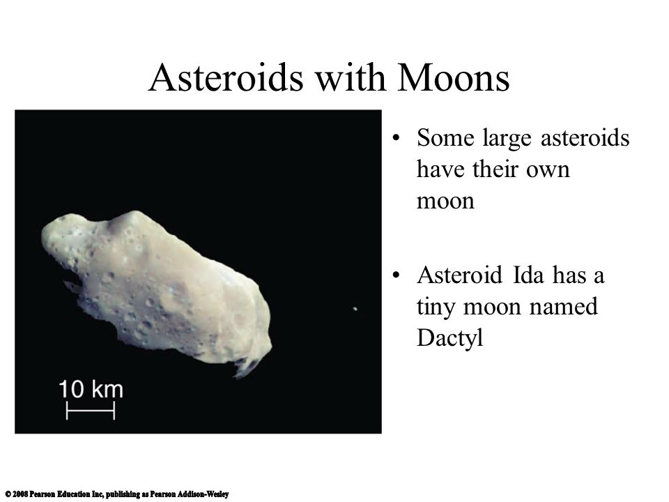 Asteroids with Moons Some large asteroids have their own moon