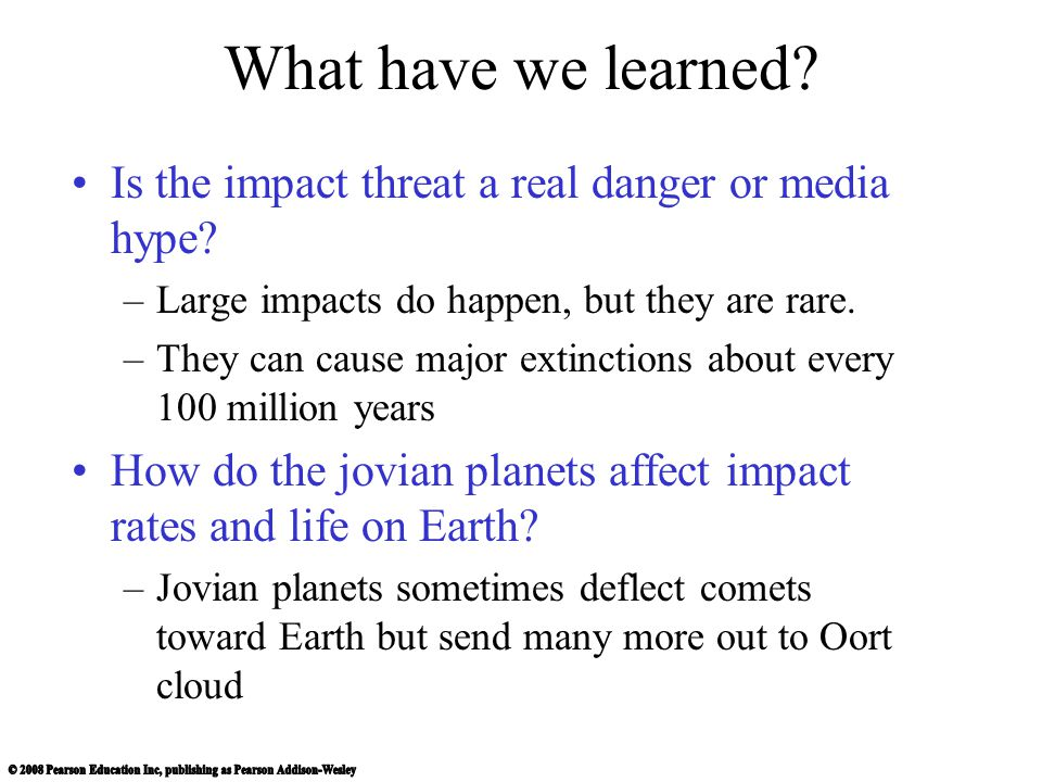What have we learned Is the impact threat a real danger or media hype Large impacts do happen, but they are rare.