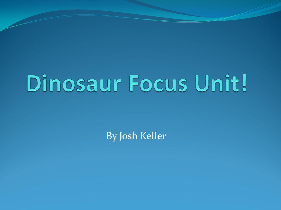 Dinosaur Focus Unit! By Josh Keller