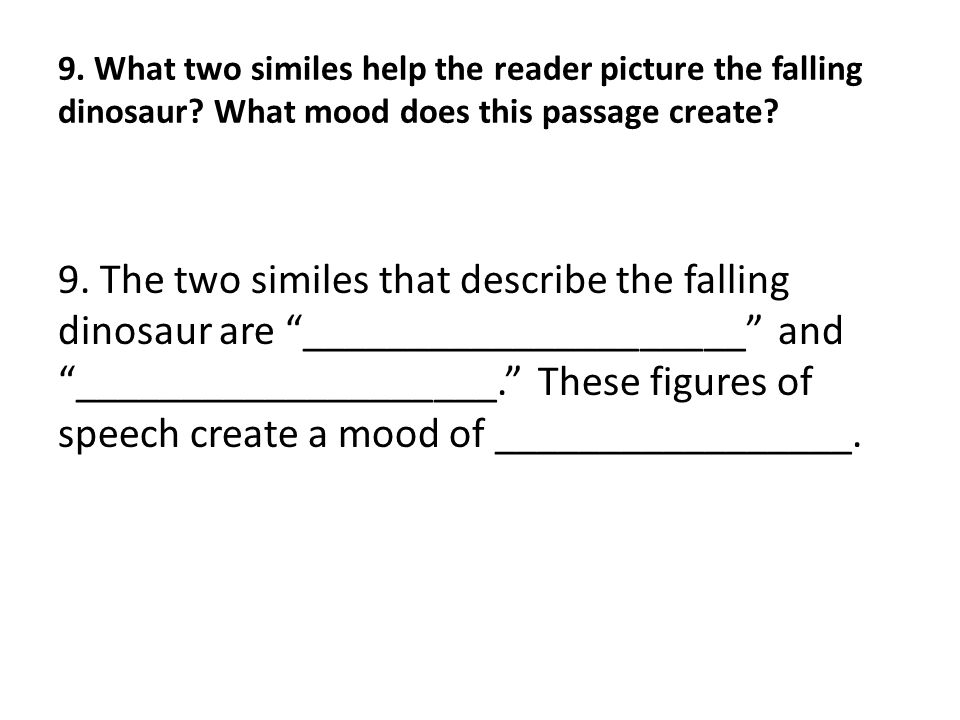 9. What two similes help the reader picture the falling dinosaur