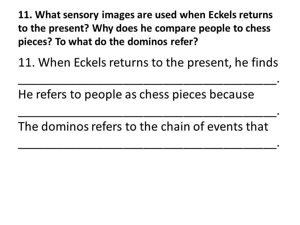 11. What sensory images are used when Eckels returns to the present