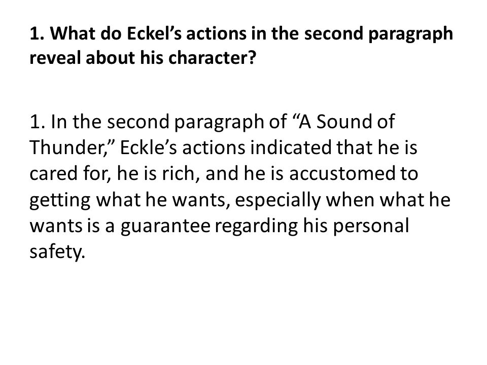 1. What do Eckel's actions in the second paragraph reveal about his character