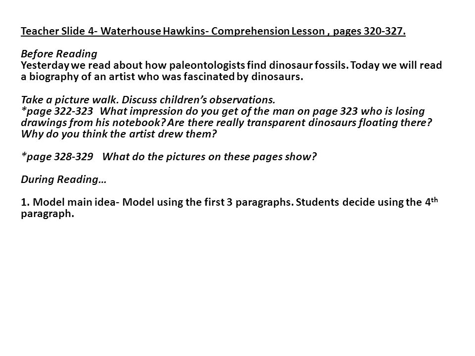 Teacher Slide 4- Waterhouse Hawkins- Comprehension Lesson , pages 320-327.