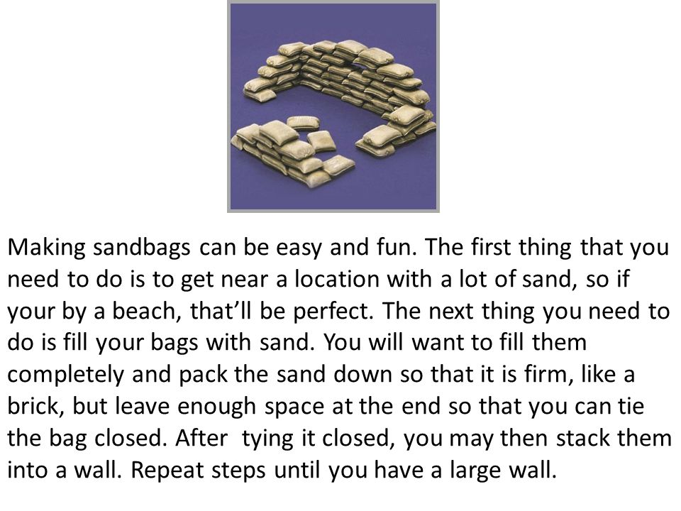 Making sandbags can be easy and fun