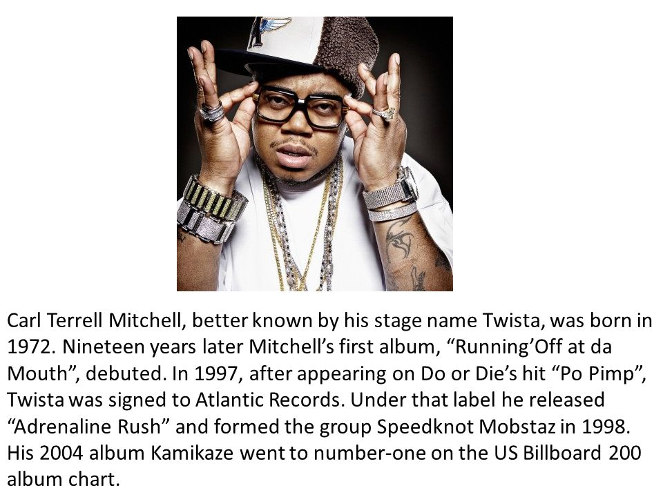 Carl Terrell Mitchell, better known by his stage name Twista, was born in 1972.