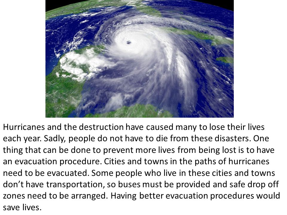 Hurricanes and the destruction have caused many to lose their lives each year.
