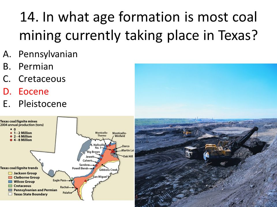 14. In what age formation is most coal mining currently taking place in Texas