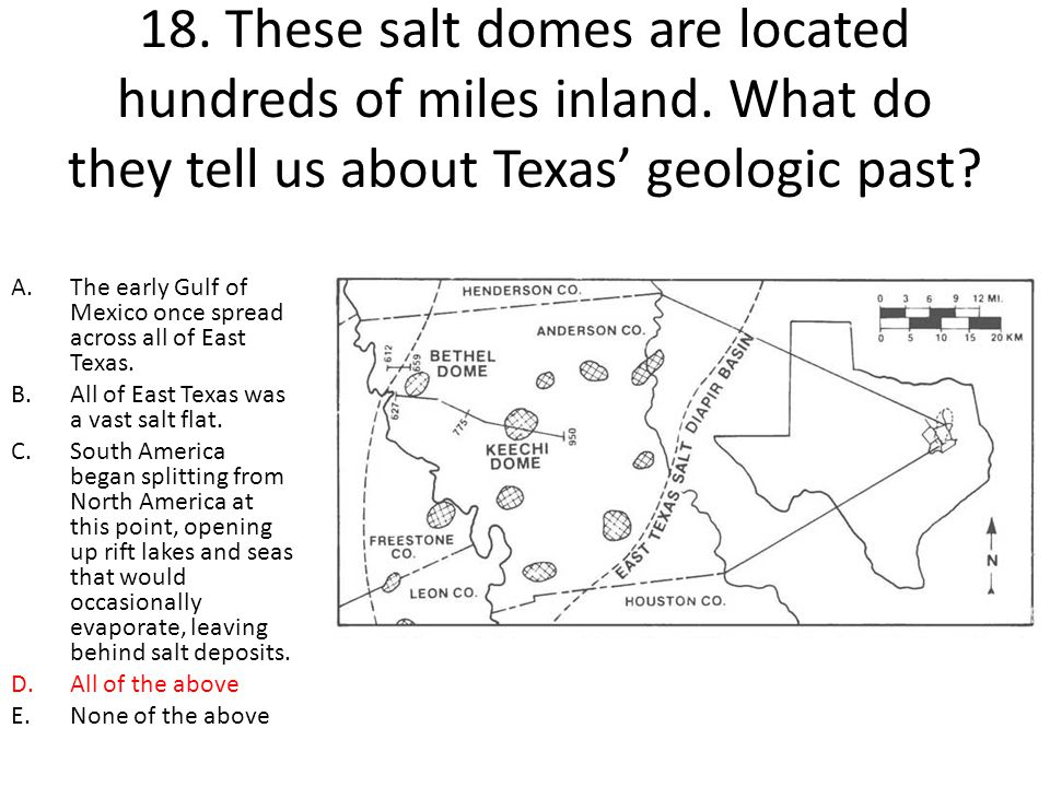 18. These salt domes are located hundreds of miles inland