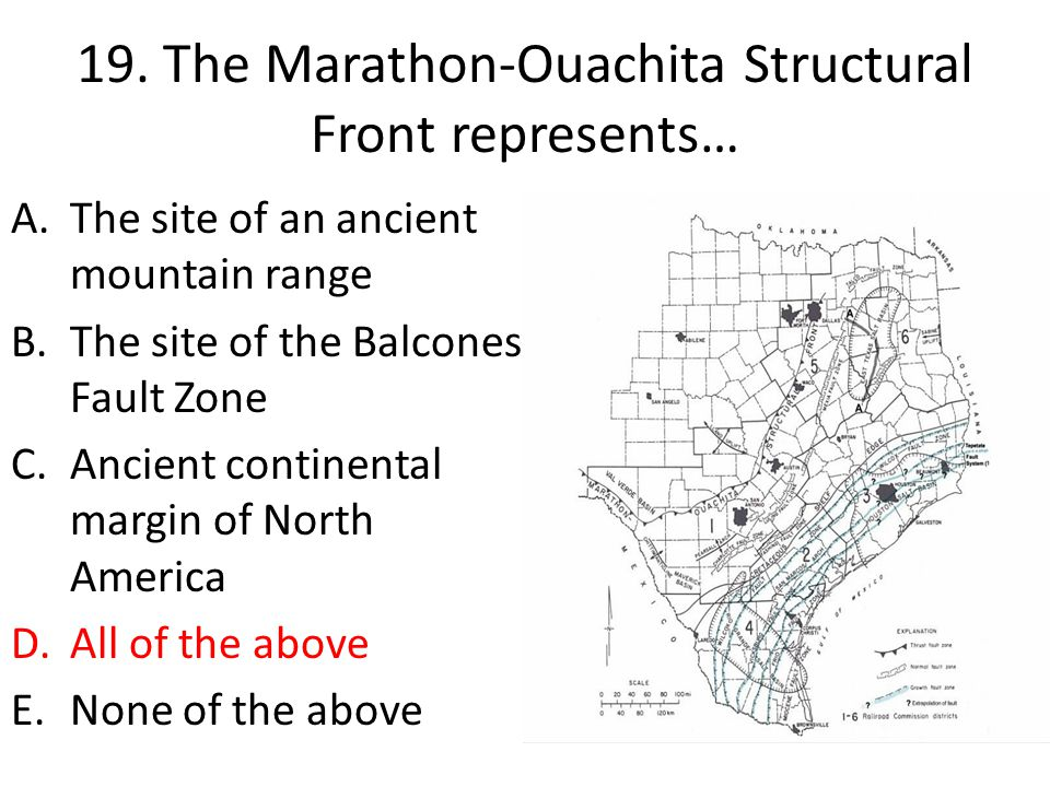 19. The Marathon-Ouachita Structural Front represents…
