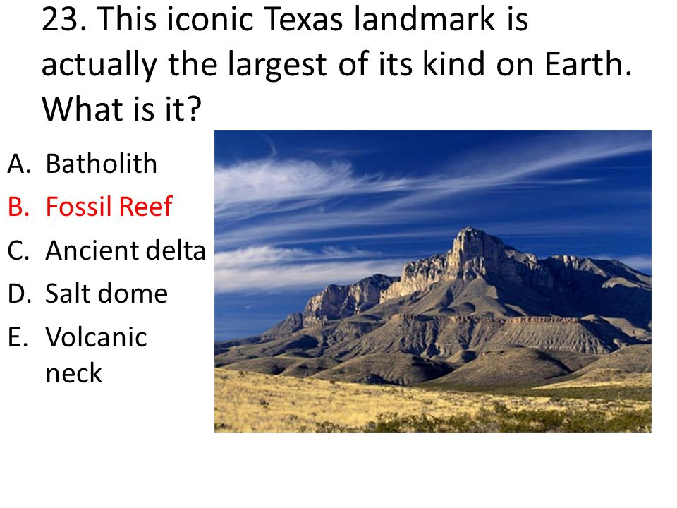 23. This iconic Texas landmark is actually the largest of its kind on Earth. What is it