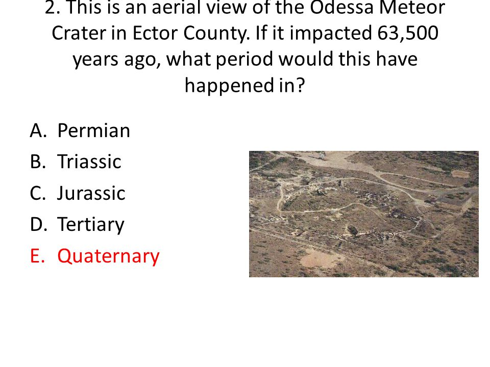 2. This is an aerial view of the Odessa Meteor Crater in Ector County